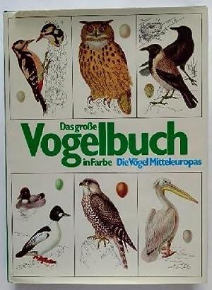 Das grosse Vogelbuch in Farbe. Die Vögel: Felix, J. und