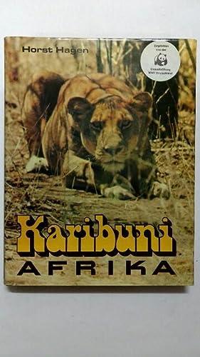 Karibuni Afrika. Über das Leben afrikanischer Tiere: Hagen, Horst: