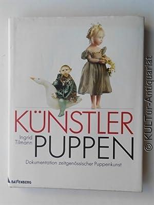 Künstlerpuppen : Dokumentation zeitgenössischer Puppenkunst.: Tilmann, Ingrid und