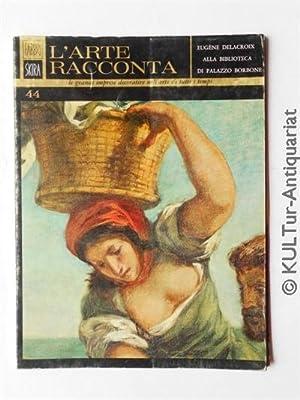 L' Arte Racconta Nr. 44, Eugene Delacroix: Sérullaz, Maurice: