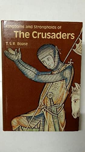 Kingdoms and Strongholds of the Crusaders.