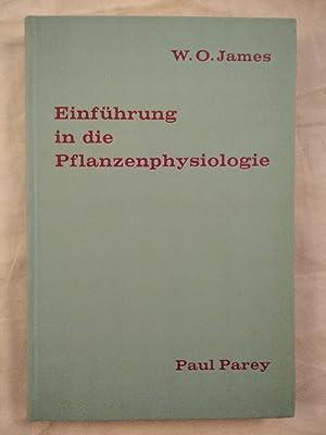 Einführung in die Pflanzenphysiologie.: James, W.O., H.