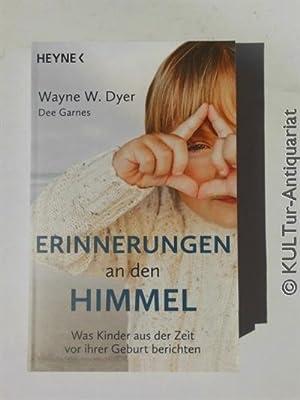 Erinnerungen an den Himmel : Was Kinder: Dyer, Wayne W.,