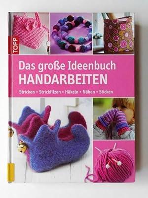 Das große Ideenbuch Handarbeiten : Stricken -: Various: