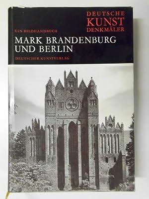 Deutsche Kunstdenkmäler. Ein Bildhandbuch Mark Brandenburg und: Hrsg.) Hootz, Reinhardt: