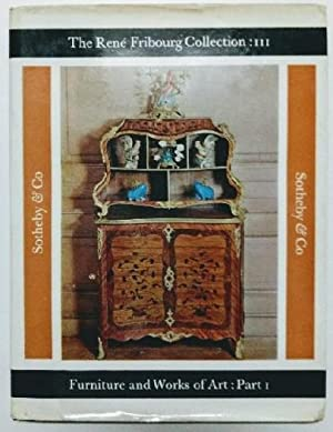 The René Fribourg Collection: III - Furniture and Works of Art: Part I.