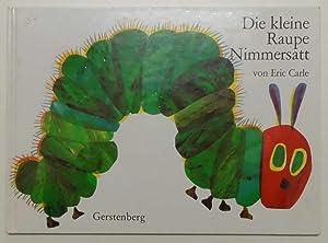 Die kleine Raupe Nimmersatt.: Carle, Eric: