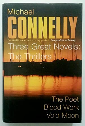 Three Great Novels: The Thrillers: The Poet, Blood Work, Void Moon.