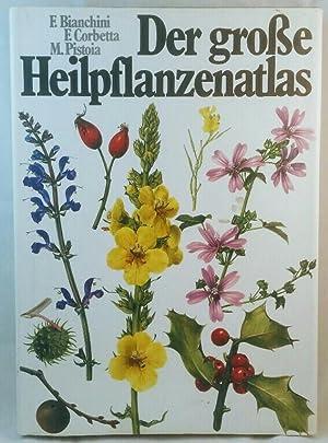 Der große Heilpflanzenatlas.: Bianchini, Francesco, Francesco