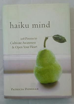 Haiku Mind: 108 Poems to Cultivate Awareness and Open Your Heart.