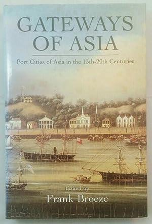 Gateways of Asia - Port Cities of: Broeze, Frank:
