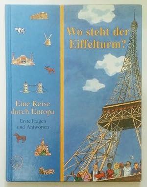 Wo Steht Der Eiffelturm Eine Reise Durch Europa Erste Fragen Und