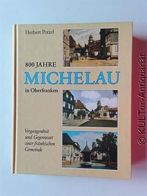 800 Jahre Michelau in Oberfranken. Vergangenheit und Gegenwart einer fränkischen Gemeinde.: ...