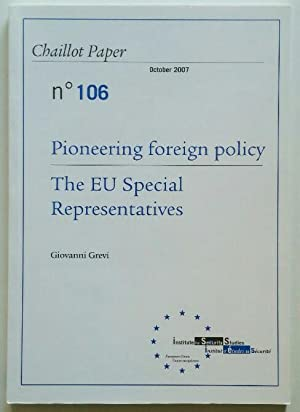 Revue Chaillot Pape N°106. Pioneering foreign policy. The EU special representatives.