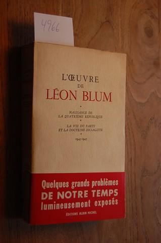 L`Oeuvre. Naissance de la Quatrième République. La: Blum, Leon: