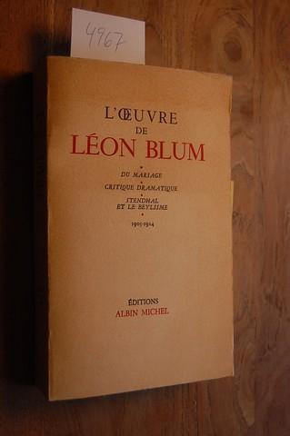 L`Oeuvre. Du Mariage. Critique Dramatique. Stendhal et: Blum, Leon: