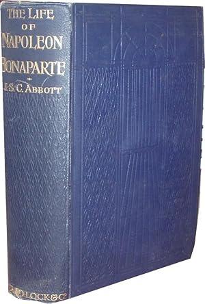 The Life of Napoleon Bonaparte. To which: Abbott, Joseph S.