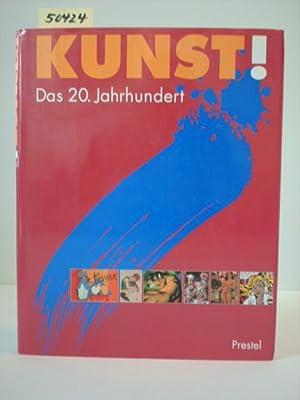 Kunst! Das 20. Jahrhundert. Mit Beiträgen von: Tesch, Jürgen (Hrsg.)