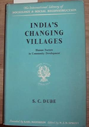 India`s changing villages. Human factors in Community: Dube, S. C.: