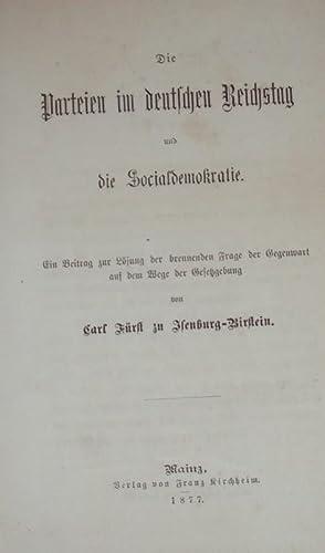 Die Parteien im Deutschen Reichstag und die Socialdemokratie. Ein Beitrag zur Lösung der brennenden...