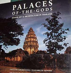 Palaces of Gods. Khmer Art & Architecture in Thailand.