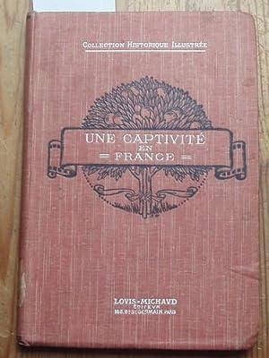 Une Captivité en France. Journal d`un Prisonier: Savine, Albert: