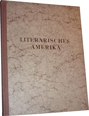 Literarisches Amerika. Eine Chronik amerikanischer Schriftsteller von: Scherman, David E.