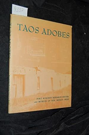 Taos Adobes. Spanish Colonial and Territorial Architecture of the Taos Valley.