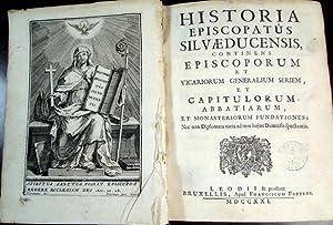 Historia episcopatus Silvaeducensis, continens episcoporum et vicariorum: FOPPENS, Johannes Franciscus
