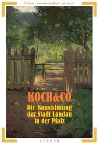 Koch & Co - Die Kunststiftung der Stadt Landau in der Pfalz - Setzer, Heinz, Clemens Jöckle und Hans J. Terstappen