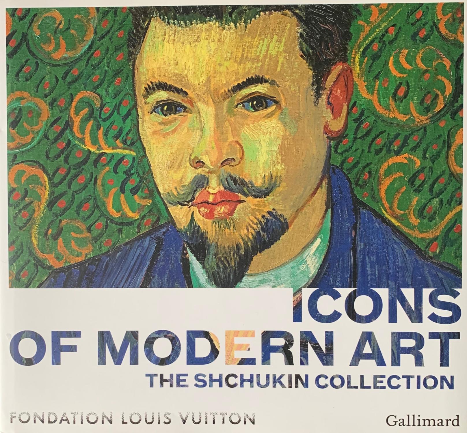 Icons of Modern Art. The Shchukin Collection.   [ ] [Couverture rigide] 4°. OPb. mit OU 478 S. Ausstellungskatalog Fondation Louis Vuitton, Paris