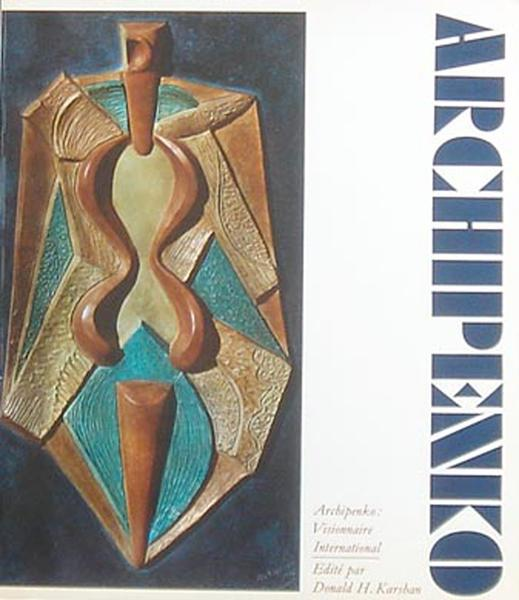 Archipenko, Alexander. Visionnaire International.