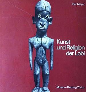 Kunst und Religion der Lobi.: Piet Meyer