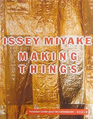 Making Things. Issey Miyake.