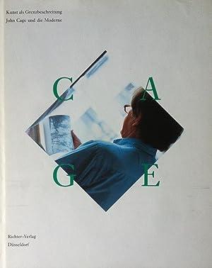 Cage, John. Kunst als Grenzüberschreitung. John Cage
