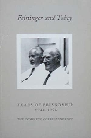 Feininger and Tobey. Years of Friendship, 1944-1956.