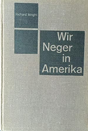 Wir Neger in Amerika.: Richard Wright