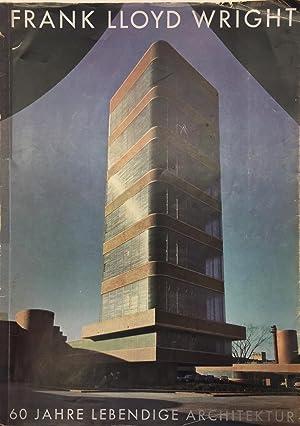 Wright, Frank Lloyd. Sixty Years of Living