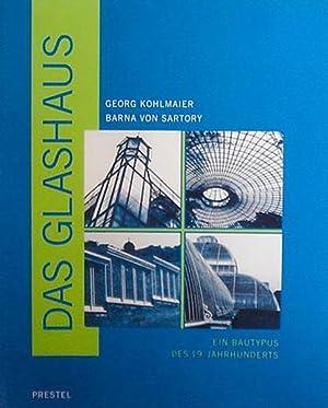 Das Glashaus. Ein Bautypus des 19. Jahrhunderts.: Kohlmaier, Georg und