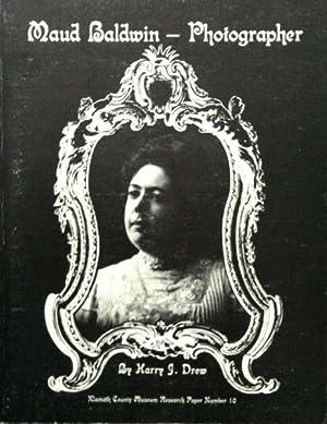 Baldwin, Maud. Maud Baldwin - Photographer.: Harry J. Drew