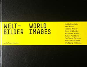 Welt - Bilder World Images. Guido Baselgia,