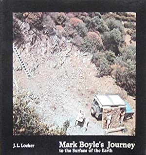 Boyle, Mark. Mark Boyle's Journey to the: J. L. Locher