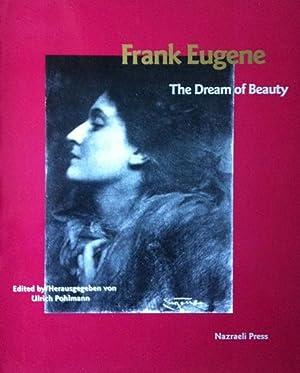 Eugene, Frank. The Dream of Beauty.: Hrsg. Ulrich Pohlmann