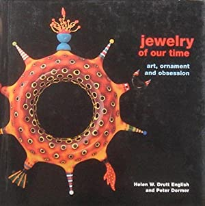 Jewelry of our Time. Art, Ornament and: Drutt English, Helen