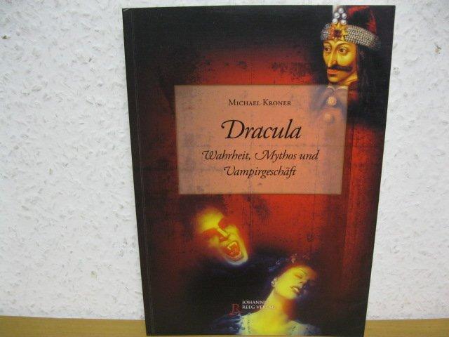 Dracula: Wahrheit, Mythos und Vampirgeschäft: Michael, Kroner: