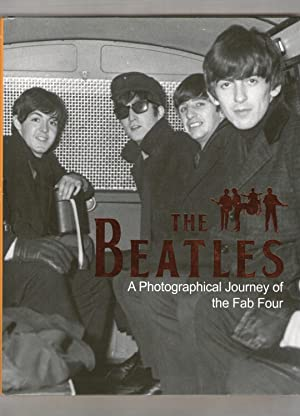 The Beatles. A Photographical Journey of the Fab Four