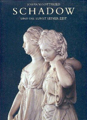 Johann Gottfried Schadow und die Kunst seiner Zeit : [Kunsthalle Düsseldorf, 5. November 1994 ...