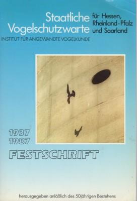 Staatliche Vogelschutzwarte für Hessen, Rheinland-Pfalz und Saarland, 1937-1987 Festschrift