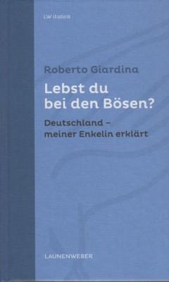 Lebst du bei den Bösen? : Deutschland: Giardina, Roberto:
