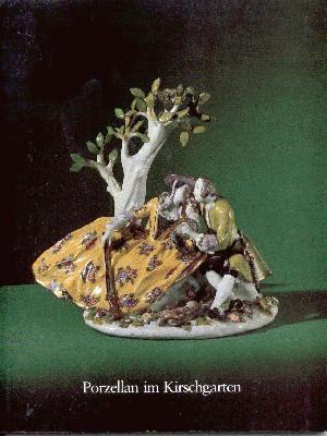 Porzellan des 18. Jahrhunderts im Kirschgarten aus: Lanz, Hans: